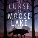 THE CURSE OF MOOSE LAKE